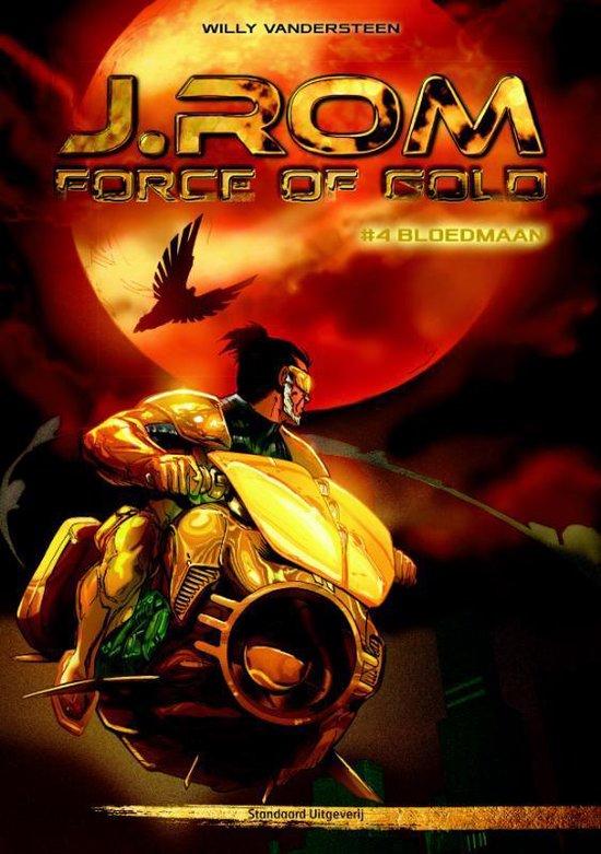 J.rom, force of gold 04. bloedmaan - Romano Molenaar  