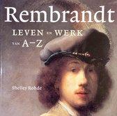 Rembrandt - Leven en werk van A-Z