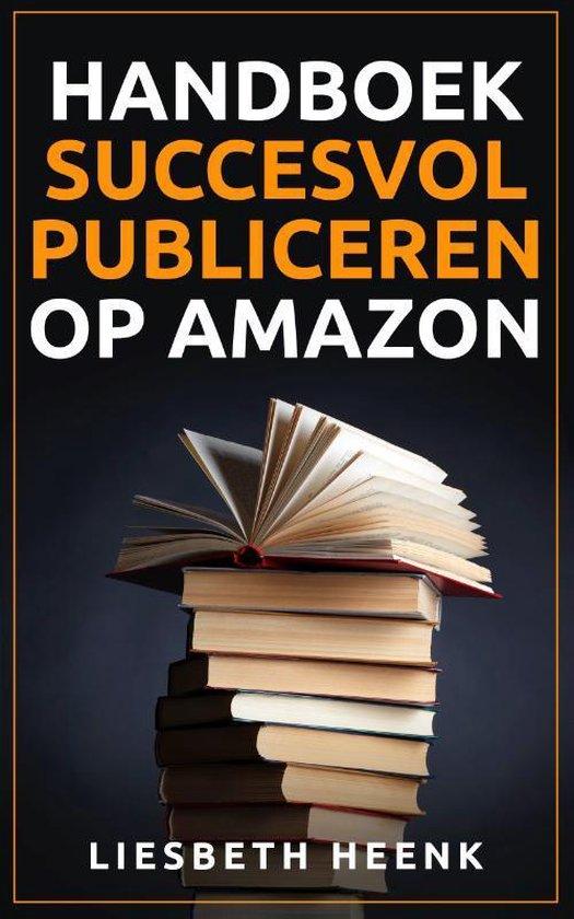 Handboek succesvol publiceren op Amazon - Liesbeth Heenk |