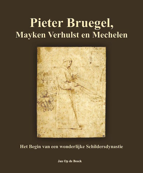 Pieter Bruegel, Mayken Verhulst en Mechelen - Jan Op De Beeck |