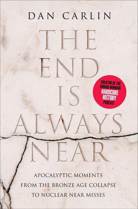 Boek cover The End Is Always Near van Dan Carlin (Onbekend)