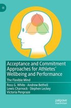 Acceptance and Commitment Approaches for Athletes' Wellbeing and Performance