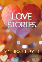 Love Stories My First Love!