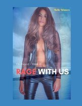 Rage with Us