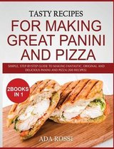 Tasty Recipes for Making Great Panini and Pizza