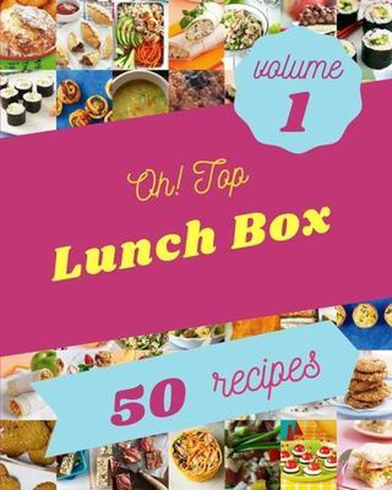 Oh! Top 50 Lunch Box Recipes Volume 1