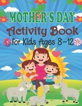 Mother's Day Activity Book For Kids Ages 8-12