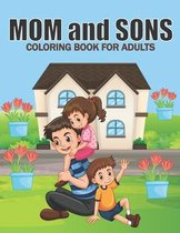Mom And Sons Coloring Book For Adults
