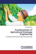 Fundamentals of Agricultural Drainage Engineering