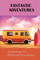 Fantastic Adventures: A Journey To Awesome Kindness
