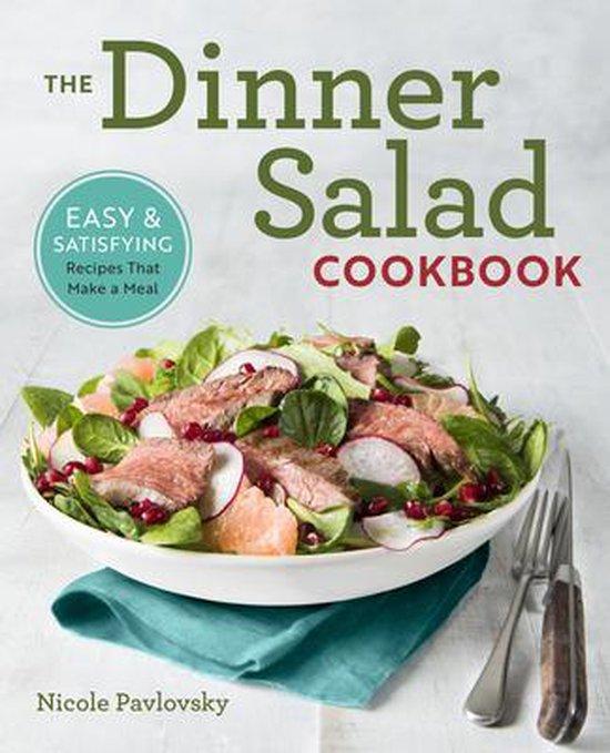 The Dinner Salad Cookbook