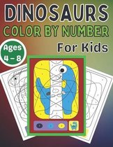 Dinosaurs Color by Number for Kids Ages 4 - 8