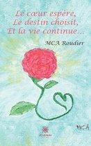 Le coeur espere, Le destin choisit, Et la vie continue...