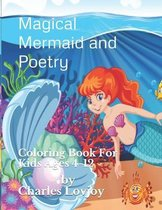 Magical Mermaid and Poetry: Coloring Book For Kids Ages 4-12