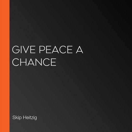 Boek cover Give Peace a Chance van Skip Heitzig (Onbekend)