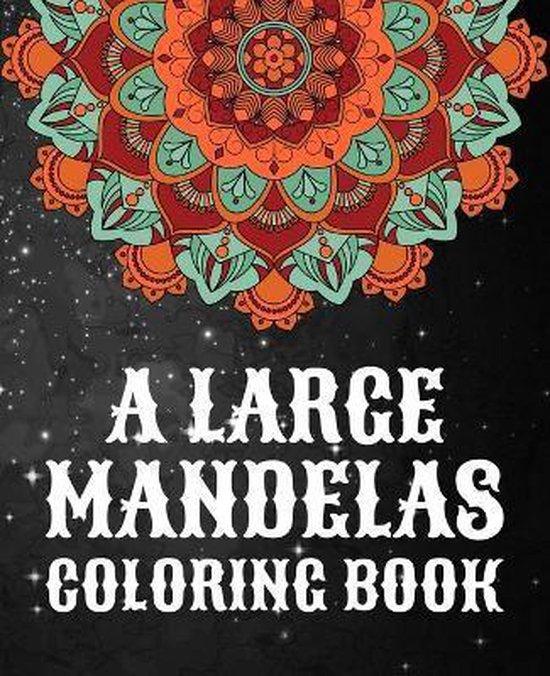 A Large Mandelas Coloring Book