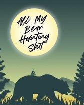 All My Bear Hunting Shit