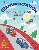 Transportation Coloring Book for Kids Ages 2-4 Cars Planes Trucks and More