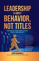 Leadership Is About Behavior, Not Titles