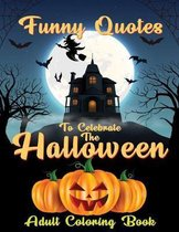 Funny Quotes To Celebrate The Halloween