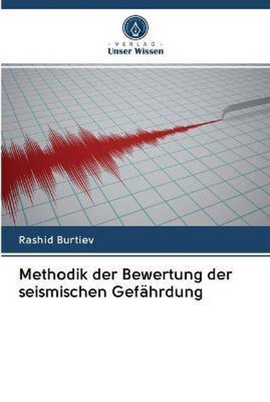 Methodik der Bewertung der seismischen Gefahrdung