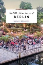 500 Hidden Secrets of Berlin