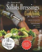 The Homemade Salad Dressings Cookbook