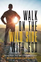 Walk on the Wild Side with God
