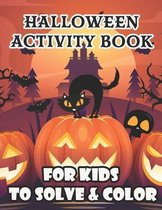 Halloween Activity Book for Kids To Solve & Color
