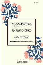 Encourage by the Sacred Scripture