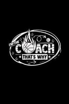 I'm the coach that's why