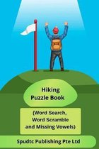 Hiking Puzzle Book (Word Search, Word Scramble and Missing Vowels)