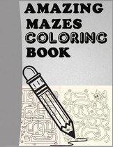 Amazing Mazes Coloring Book