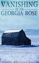 The Vanishing of The Georgia Rose