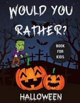 Would You Rather Halloween Book For Kids