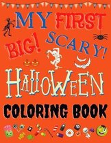 My First Big Scary Halloween Coloring Book: Spooky and Hair Raising Halloween Coloring Pages for Kids