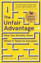 The Unfair Advantage: BUSINESS BOOK OF THE YEAR AWARD-WINNER