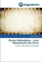 Platos Hoehlenkino - eine Metaphysik des Films