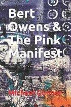 Bert Owens & The Pink Manifest