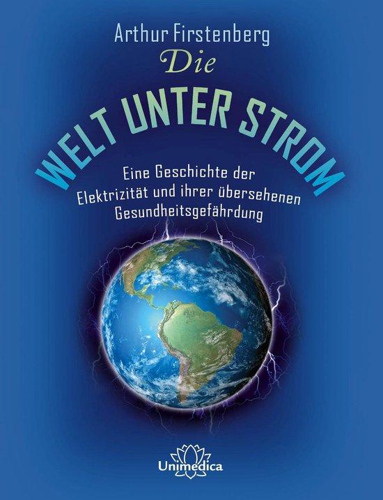 Boek cover Die Welt unter Strom van Arthur Firstenberg (Onbekend)