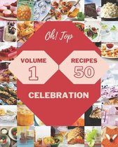 Oh! Top 50 Celebration Recipes Volume 1