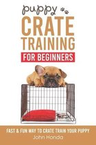 Puppy Crate Training For Beginners