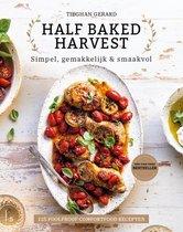 Half baked harvest - Simpel, gemakkelijk & smaakvol