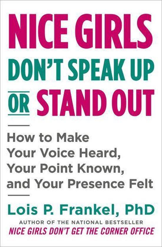 Boek cover Nice Girls Dont Speak Up or Stand Out van Lois P. Frankel, Phd (Onbekend)