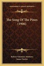 The Song of the Pines (1906) the Song of the Pines (1906)
