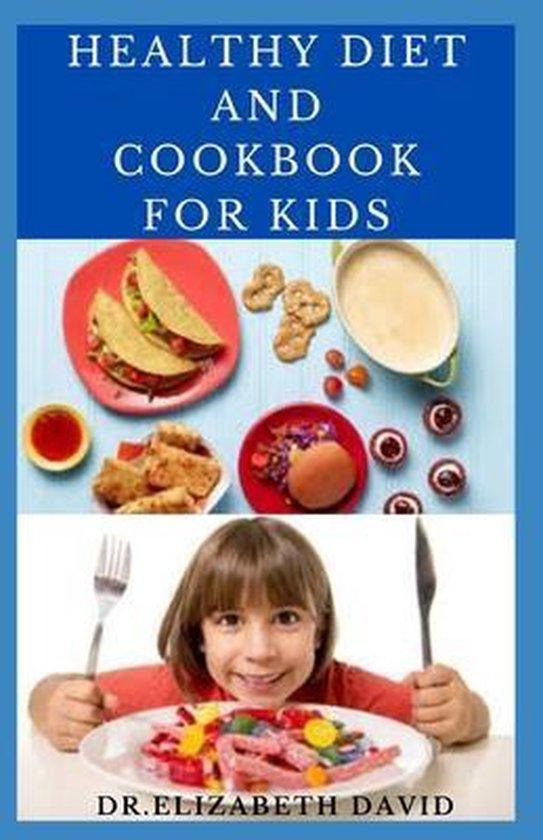 Boek cover Healthy Diet and Cookbook for Kids van Dr Elizabeth David (Paperback)