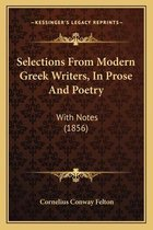 Selections from Modern Greek Writers, in Prose and Poetry Selections from Modern Greek Writers, in Prose and Poetry
