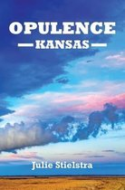 Opulence, Kansas