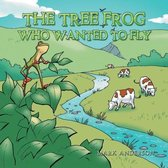 The Tree Frog Who Wanted to Fly