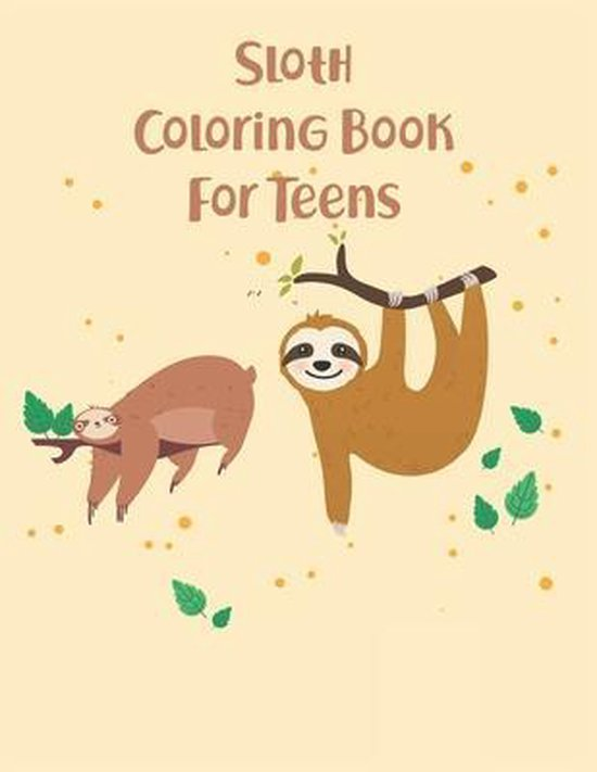 Sloth Coloring Book For Teens
